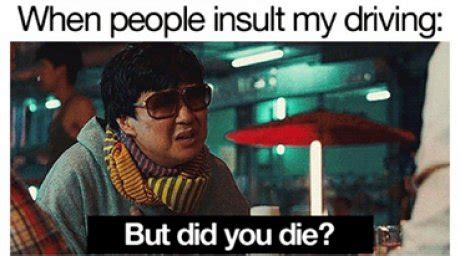 Funny Memes About Driving - when people insult my driving meme picture webfail fail pictures and fail videos