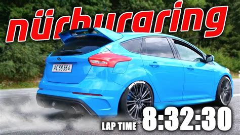 Focus Rs Nurburgring Time by Lapping 8 32 Time At The N 220 Rburgring In My Ford
