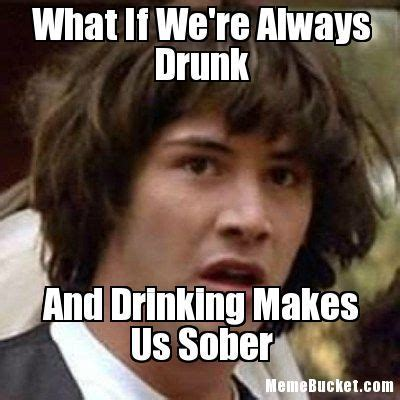 Drinking Memes - 36 very funny drunk meme will definitely make you laugh picsmine