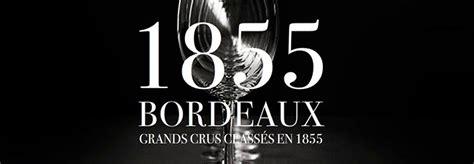 chambre de commerce de bordeaux grand cru classés en 1855 site officiel bordeaux com