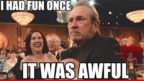 Tommy Lee Jones Meme - tommy lee jones grumpy old man dump a day