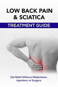 Low Back Pain And Sciatica Treatment Guide