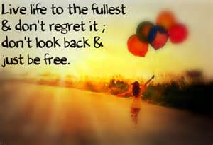Quotes About Live Life to the Fullest