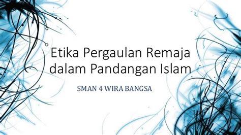 Etika Farmasi Dalam Islam etika pergaulan remaja dalam pandangan islam