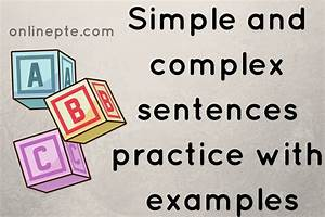 Simple Sentence Complex Sentence Practice With Examples