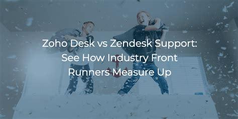 zendesk vs desk zoho desk vs zendesk support see how industry front