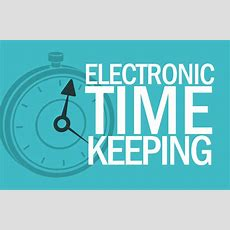 4 Benefits Of Electronic Timekeeping