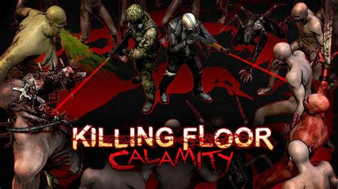 Killing Floor Calamity Mod Apk by Killing Floor Apk Gallery