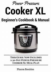 Power Pressure Cooker Xl Beginner U0026 39 S Cookbook  U0026 Manual