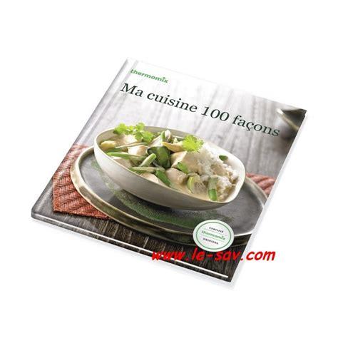 cuisine vorwerk livre vorwerk quot ma cuisine 100 façons quot le sav ventes et