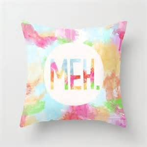 Teenage Decorative Pillows by Decorative Pillow Cover Quot Meh Quot Home Decor Bedroom Living