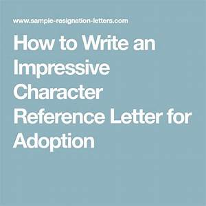 How To Write A Formal Letter To A Judge How To Write An Impressive Character Reference Letter For