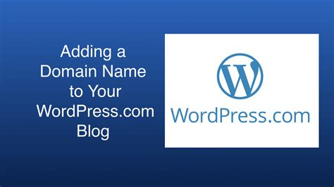 Adding A Domain Name To Your Wordpress.com Blog