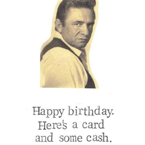 Meme Happy Birthday Card - a card and some cash birthday card funny vintage johnny cash sarcastic humor country music pun