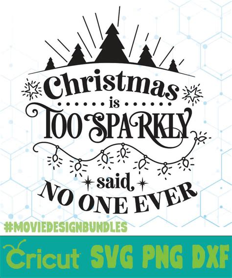 See more ideas about cricut, free svg, svg. CHRISTMAS IS TOO SPARKLY FREE DESIGNS SVG, ESP, PNG, DXF ...