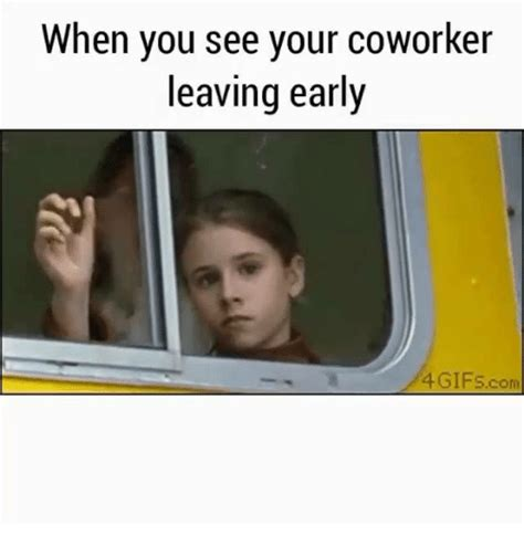 Funny Coworker Memes - funny leave early memes of 2017 on sizzle early