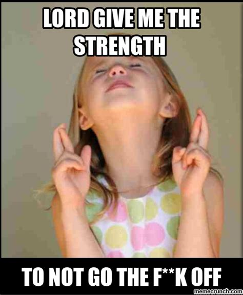 Meme Lord - praise the lord meme generator lord please give me the strength to memes