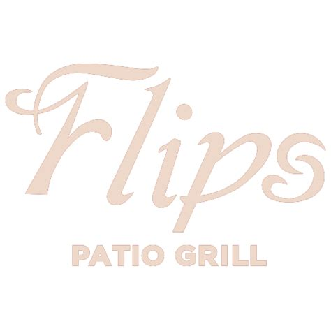 Flips Patio Grill Drink Specials by Home Flips Patio Grill