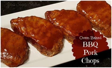 bbq pork chops julia s simply southern oven baked bbq pork chops