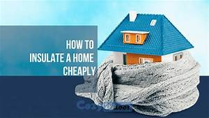 How To Insulate A House Cheaply