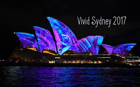 17 Pictures To Inspire You To Visit Vivid Sydney 2017
