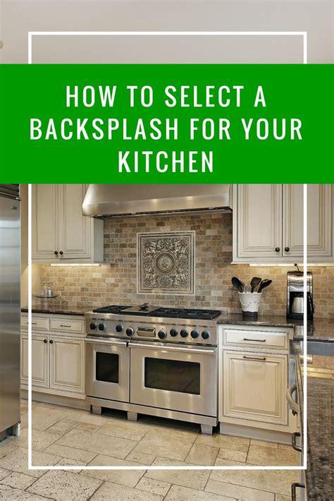 how to choose kitchen backsplash 17 best backsplash ideas on kitchen backsplash 7206