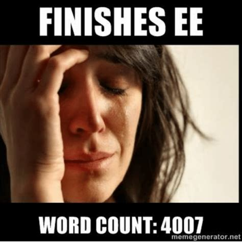 Meme Word - finishes ee word count 4007 memegeneratornet word meme on sizzle