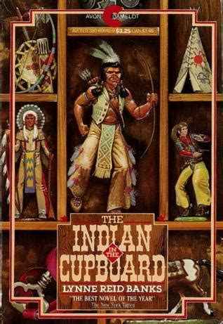 Indian In The Cupboard by The Indian In The Cupboard By Lynne Banks
