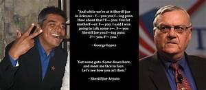 Joe Arpaio'... Famous George Lopez Quotes