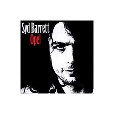 Opel Syd Barrett by Opel Syd Barrett Achat Vente De Cd Album