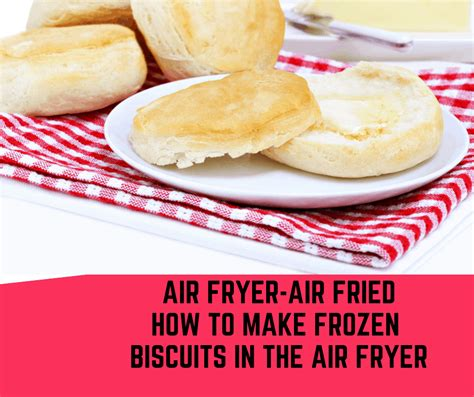 fryer biscuits air frozen cook bread kfc homemade making copycat buttermilk fried