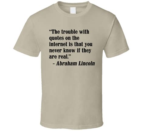 foto de Fake Internet Quotes Funny Abraham Lincoln Geek T Shirt