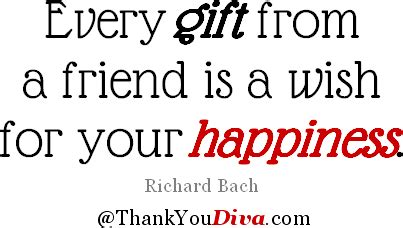Thank You Quotes For Gifts Every Gift From A Friend Is A
