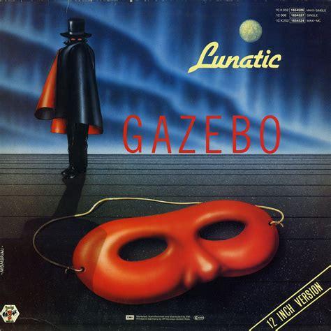 Gazebo Album Lunatic Gazebo Mp3 Buy Tracklist