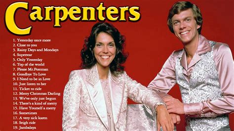 They have mesmerized the world with their innovative songs and during the 14 years of career, the carpenters became the best selling music artists of the time. Nonstop Golden Oldies Songs of 70s - Best of The Carpenters Songs - YouTube