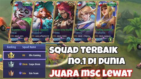 Inilah Squad Mobile Legends Terbaik Di Dunia Nomor 1 Obs
