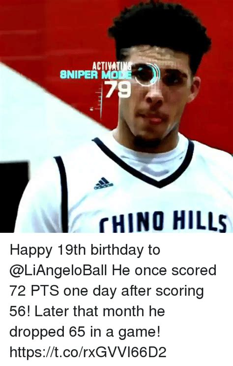 19th Birthday Meme - activatin 8niper mode 79 chino hills happy 19th birthday to he once scored 72 pts one day after