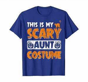 This Is My Scary Aunt Costume T-shirt Oct 31st