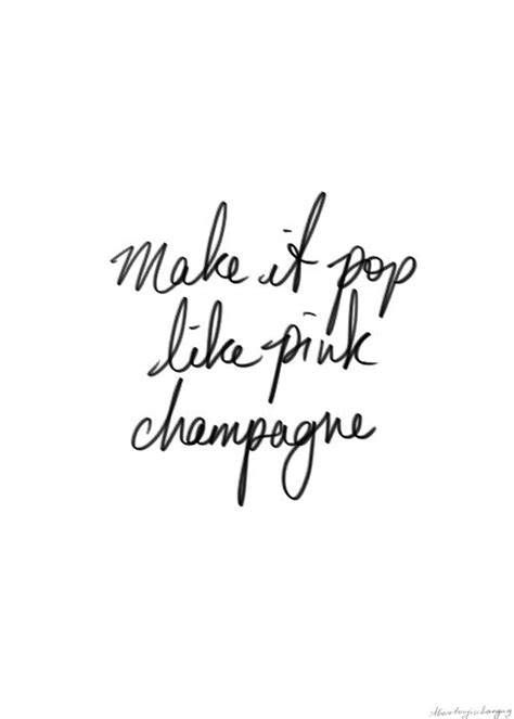 pop  pink champagne    pinterest