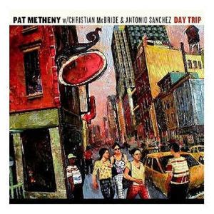 pat metheny day trip w christian mcbride antonio reviews