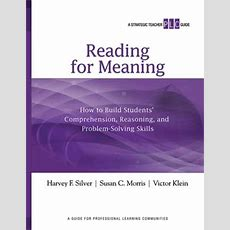 Reading For Meaning How To Build Students' Comprehension, Reasoning, And Problemsolving Skills