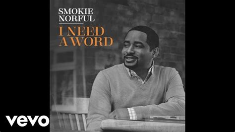 I Need A by Smokie Norful I Need A Word Audio
