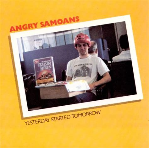 yesterday started tomorrow angry samoans songs