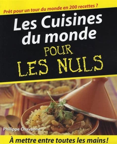 livre de cuisine pour les nuls livre la cuisine du monde pour les nuls philippe