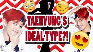 Bts Taehyung Ideal Type Of Girl  Skinship Sexy Info Ideal Date  And More