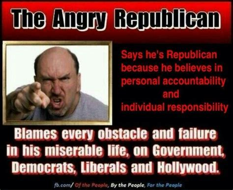 Republican Meme - the angry republican true funny quotes memes political stuff pinterest lost its