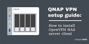 Qnap Vpn Setup Guide  How To Install Openvpn Nas Server Client