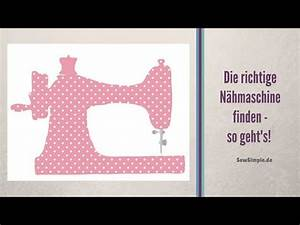 Die Richtige Matratze Finden Test : die richtige n hmaschine finden so geht 39 s youtube ~ Michelbontemps.com Haus und Dekorationen