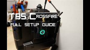 Tbs Crossfire Full Setup Guide Taranis