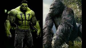 The Hulk VS King Kong...Who'd Win The Fight? An Incredible ...